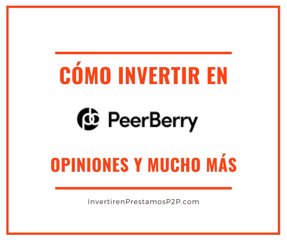 Peerberry: TUTORIAL Cómo invertir, opiniones, BONUS…