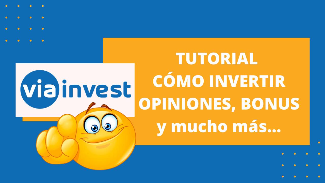 VIAINVEST: opiniones, tutorial cómo invertir y bonus